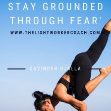How To Stay Grounded Through Fear | Empower Your Destiny